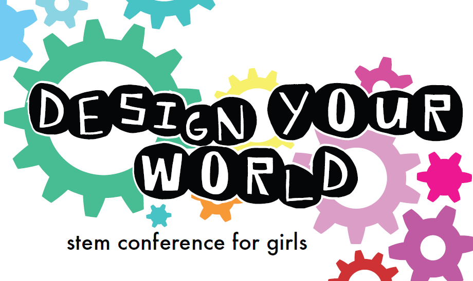 design your world north texas stem conference for girls